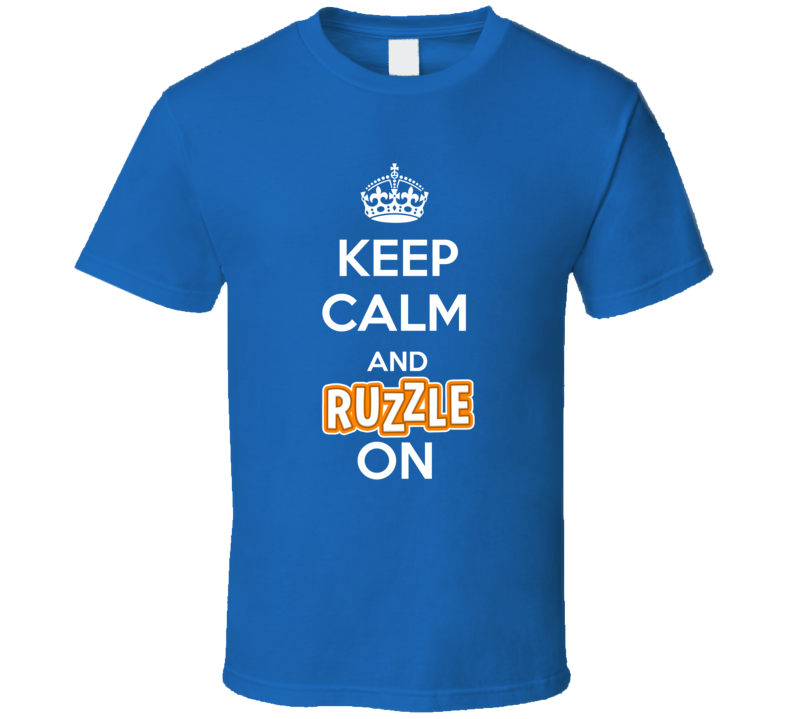 Keep Calm And Ruzzle On Online Mobile Game App Addicted Fan Parody T Shirt