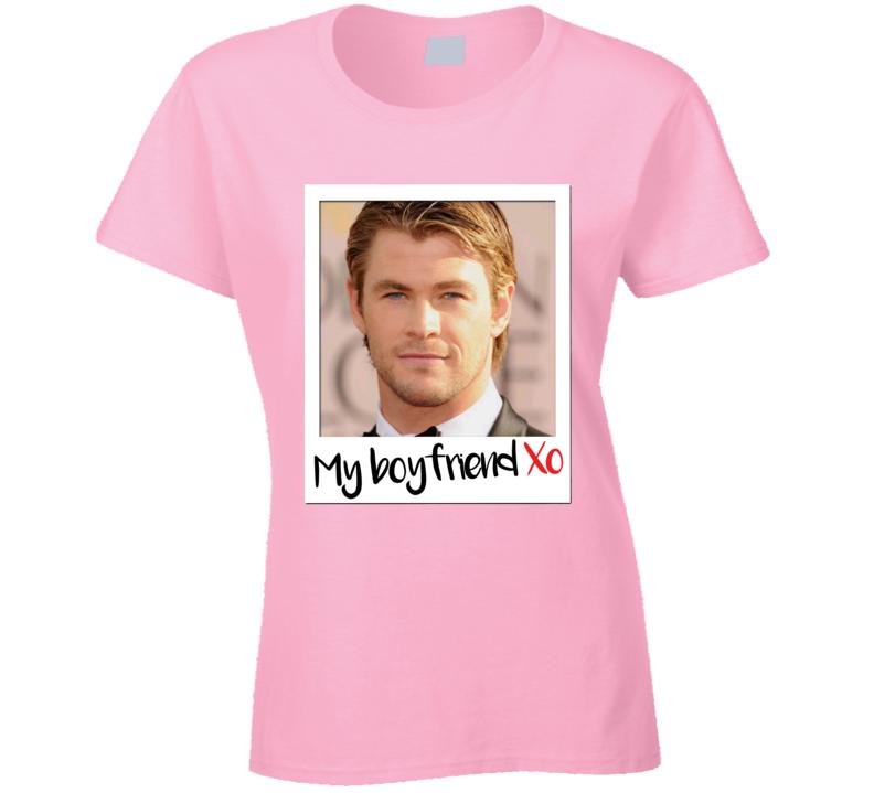 Chris Hemsworth Is My Boyfriend Sexy Hot Celebrity Fan T Shirt
