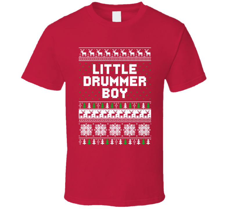 6f04217b Little Drummer Boy Christmas Song Ugly Sweater T Shirt