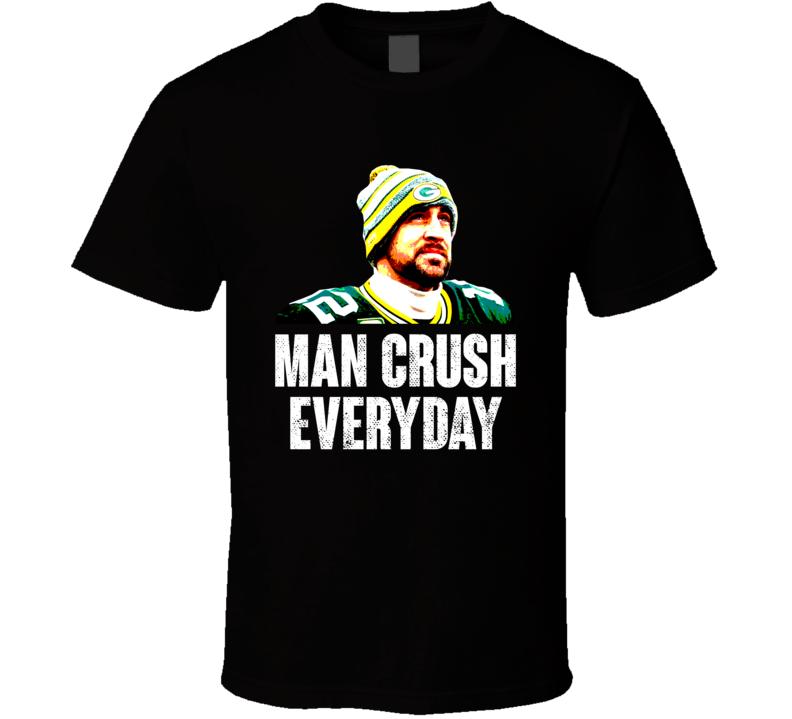 Aaron Rodgers Man Crush Everyday Funny Green Bay Football Fan T Shirt