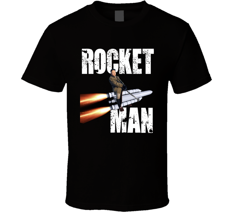 Rocket Man Rocketman Donald Trump Kim Jong Un Riding On Rocket T Shirt