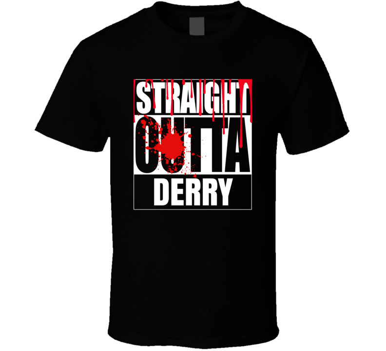 Straight Outta Derry Maine Stephen King Fictional It Horror Town T Shirt
