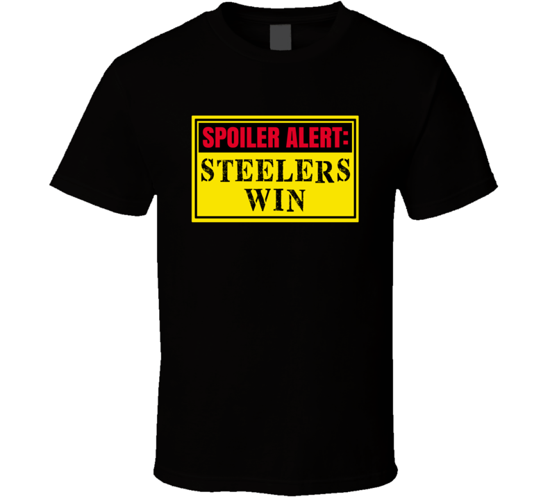 Spoiler Alert Pittsburgh Football Wins Fan T Shirt