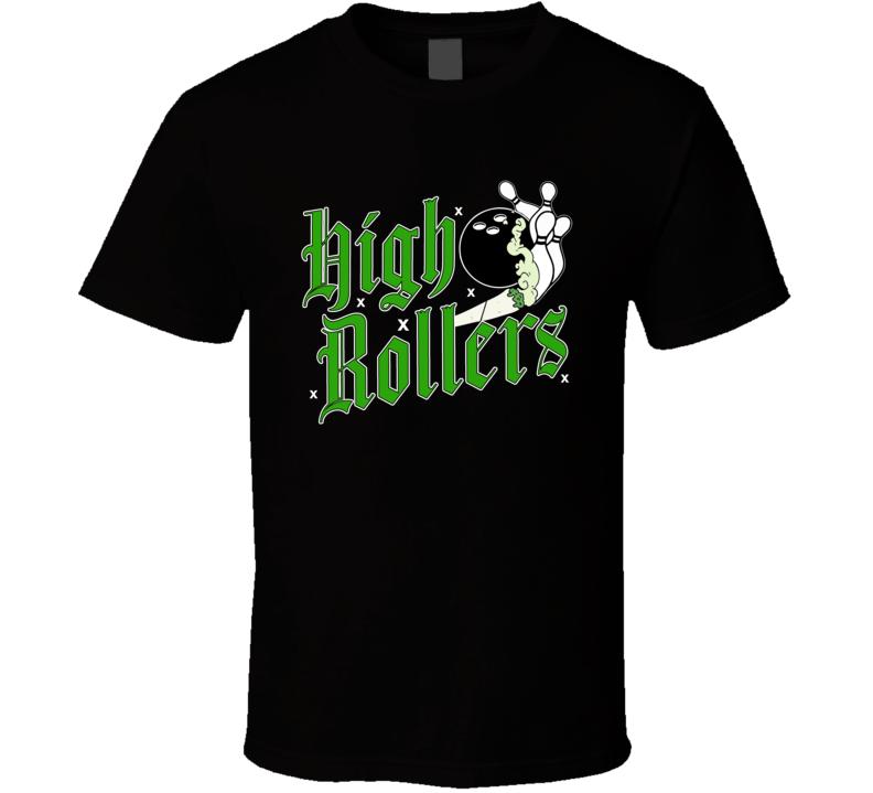 High Rollers Stoner Pot Bowling Team League T Shirt