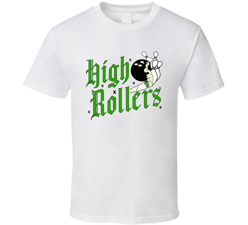 High Rollers Stoner Pot Bowling Team Rec League T Shirt