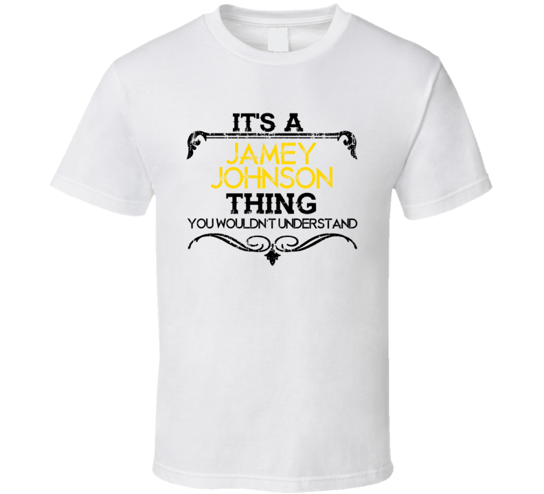 It's A Jamey Johnson Thing Country Music Fan T Shirt