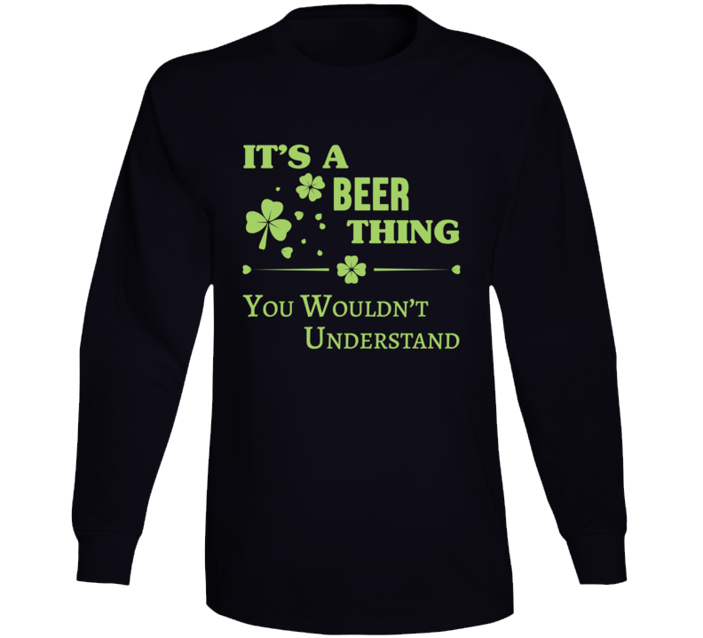 It's A Beer Thing Irish St Patrick's Day T Shirt