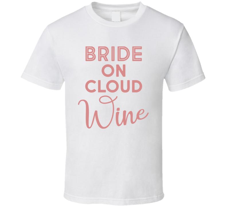 Bride On Cloud Wine T Shirt