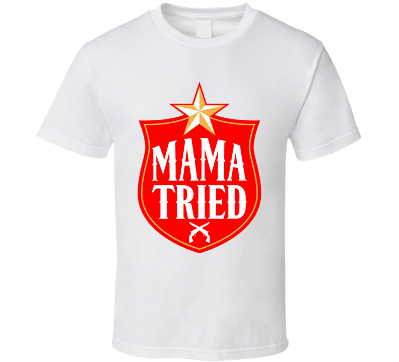 Mama Tried Merle Haggard Country Music Song Lyrics Fan T Shirt