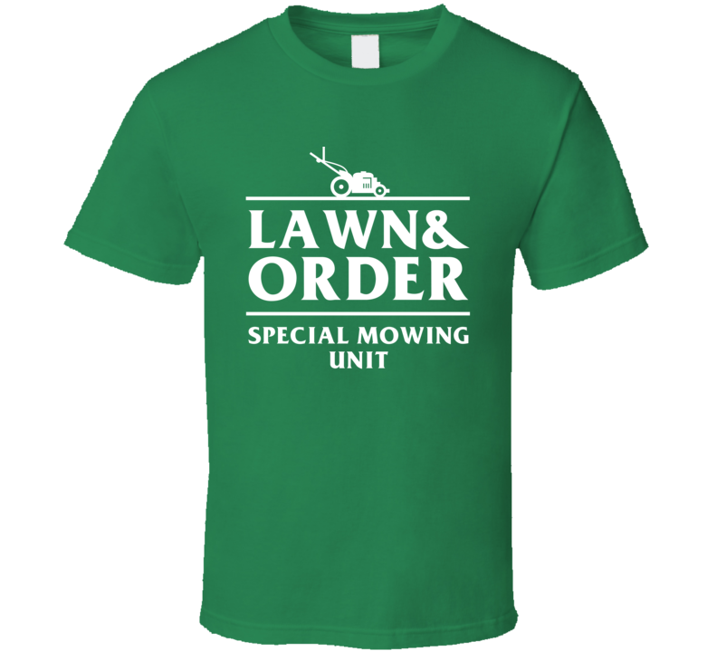 Lawn And Order Special Mowing Unit Funny Tv Show Gardening Parody T Shirt