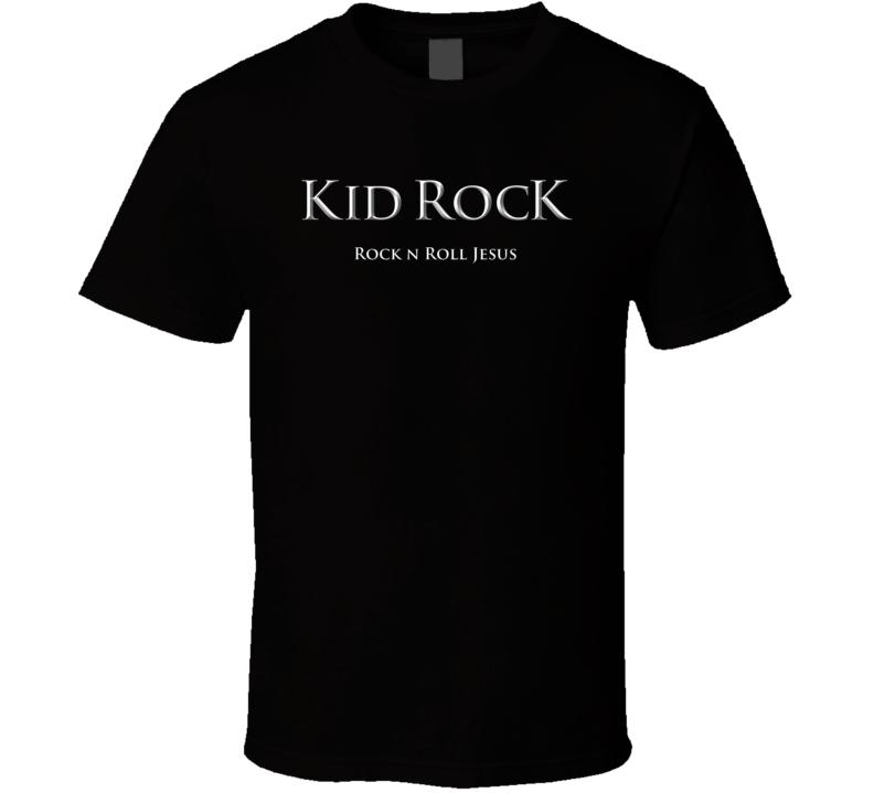 Kid Rock Rock N Roll Jesus Country Music Icon Fan T Shirt