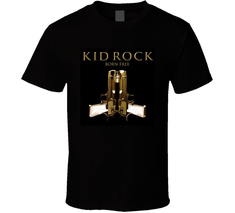 Kid Rock Born Free Guns Country Rock Music Album Fan Concert T Shirt
