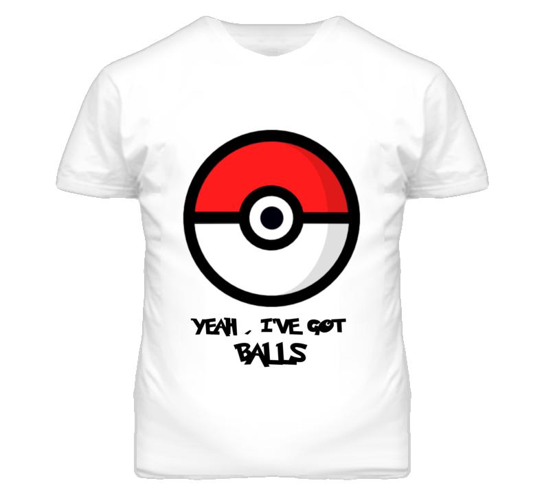Pokemon Ive Got Balls Pokeball Funny T Shirt