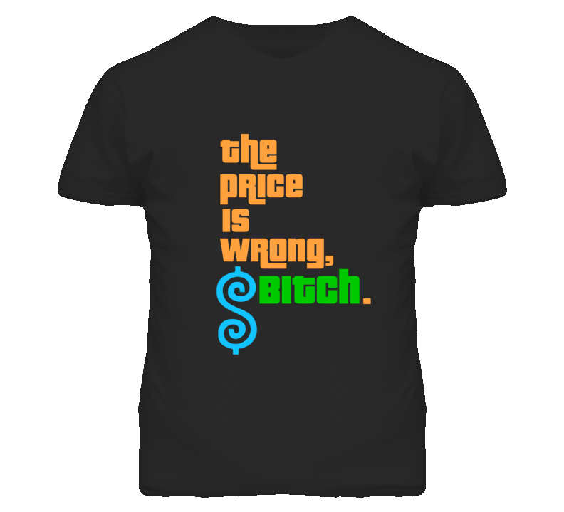 The Price Is Wrong Happy Gilmore Parody Funny T Shirt
