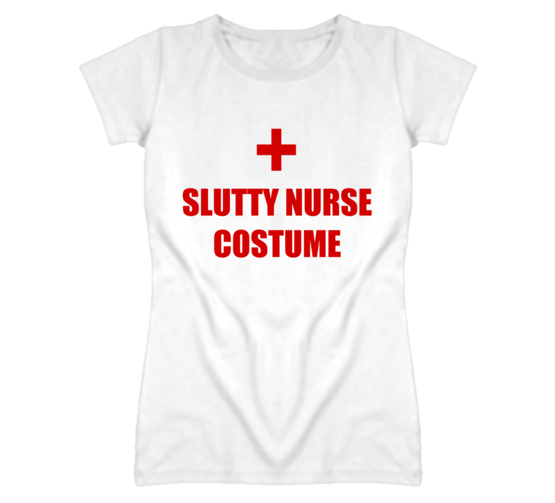 Slutty Nurse Costume Halloween Funny T Shirt