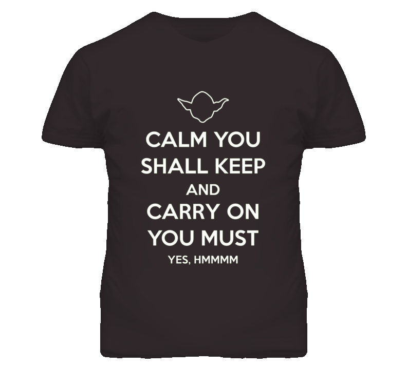 Star Wars Yoda Keep Calm And Carry On Funny T Shirt