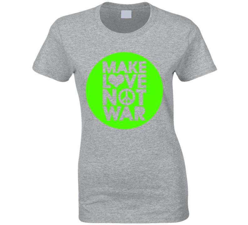 Make Love Not War Cool Peace T Shirt