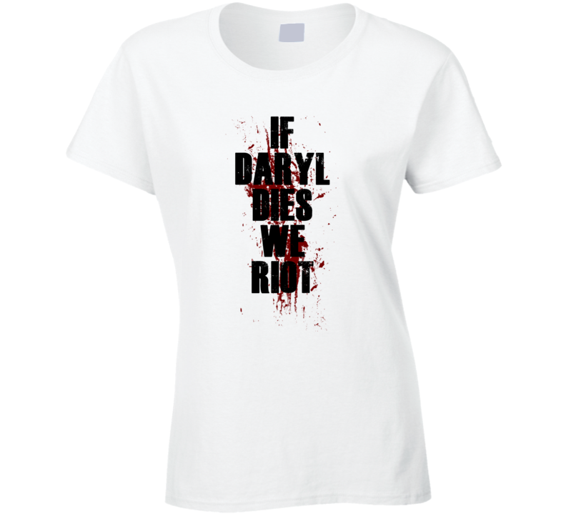 If Daryl Dies We Riot Walking Dead Season 5 T Shirt
