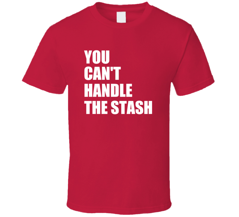 You Can't Handle The Stash Funny Movember T Shirt