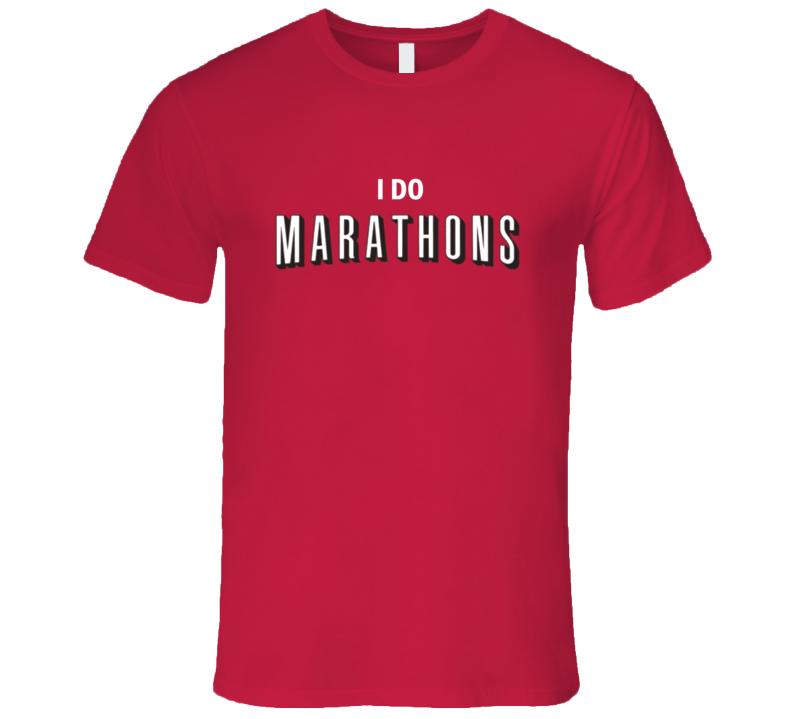 I Do Marathons Funny Netflix Parody T Shirt