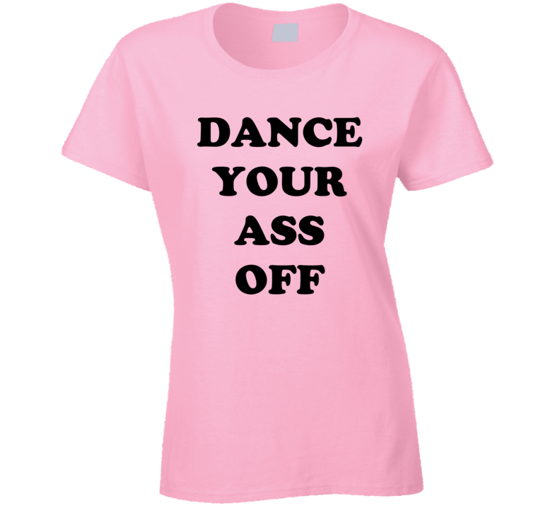 Dance Your Ass Off Footloose Movie T Shirt