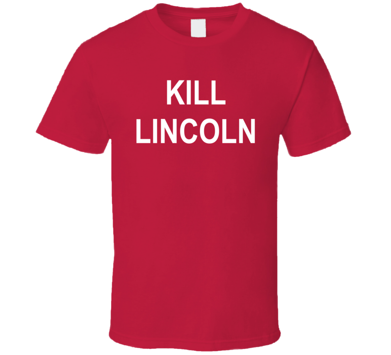 Kill Lincoln Fast Times At Ridgemont High Movie T Shirt