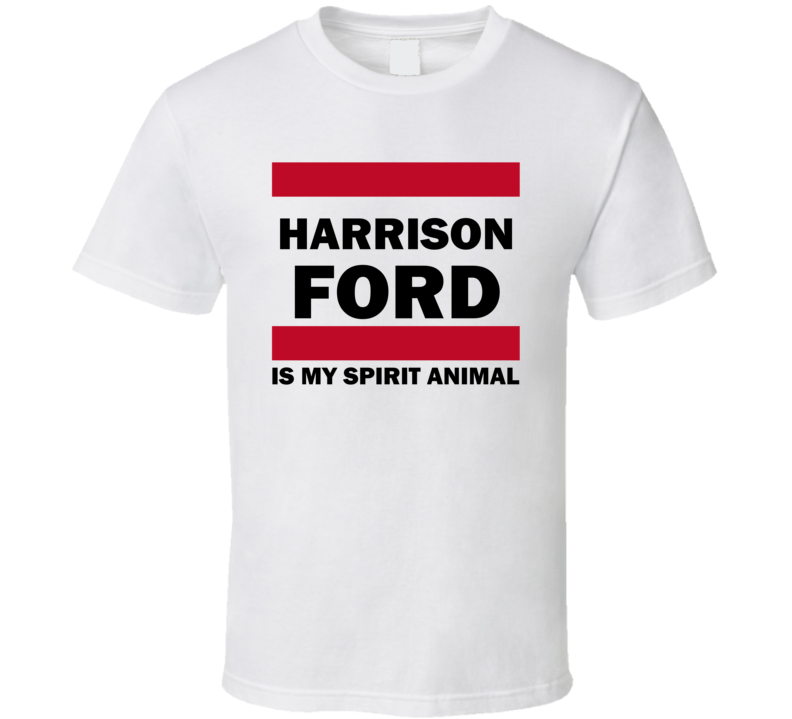 Harrison Ford Is My Spirit Animal Funny Popular T Shirt