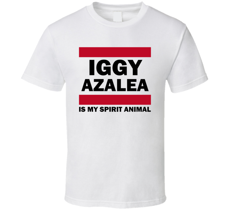 Iggy Azalea Is My Spirit Animal Funny Popular T Shirt