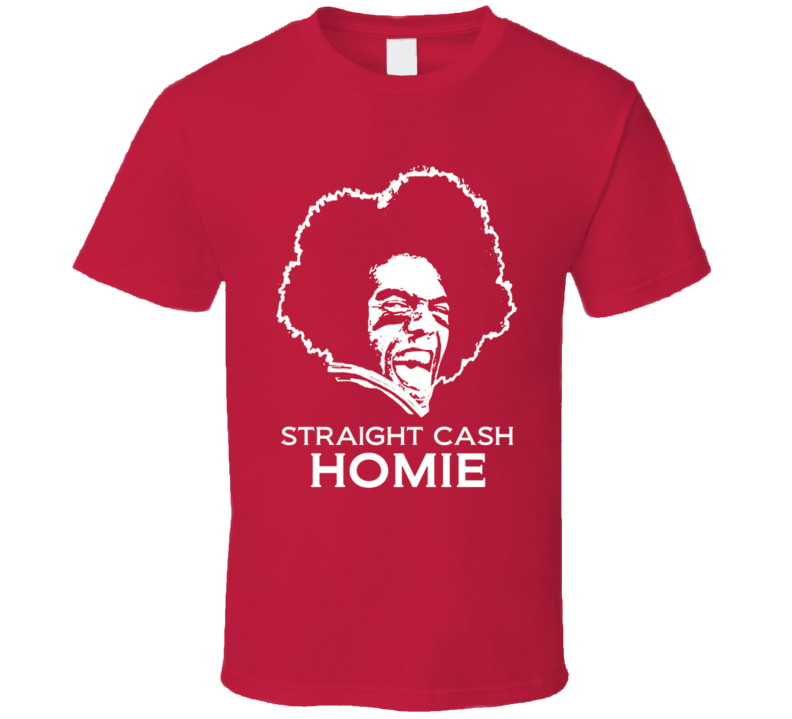 Randy Moss Straight Cash Homie Funny Football T Shirt