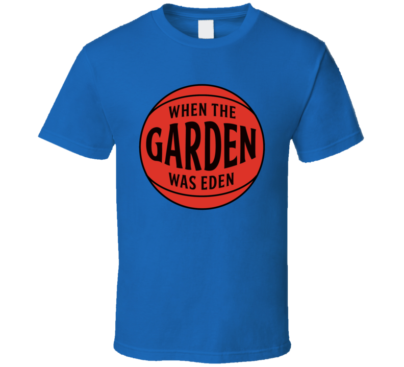 New York Basketball When The Garden Was Eden Fan T Shirt