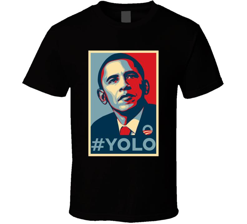 Yolo Barack Obama You Only Live Once Hope T Shirt