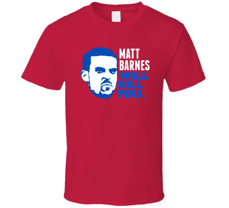 Matt Barnes Will Kill You LA Basketball Fan T Shirt