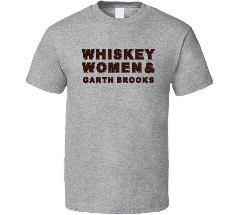 Garth Brooks Whiskey Women Country Music Fan T Shirt