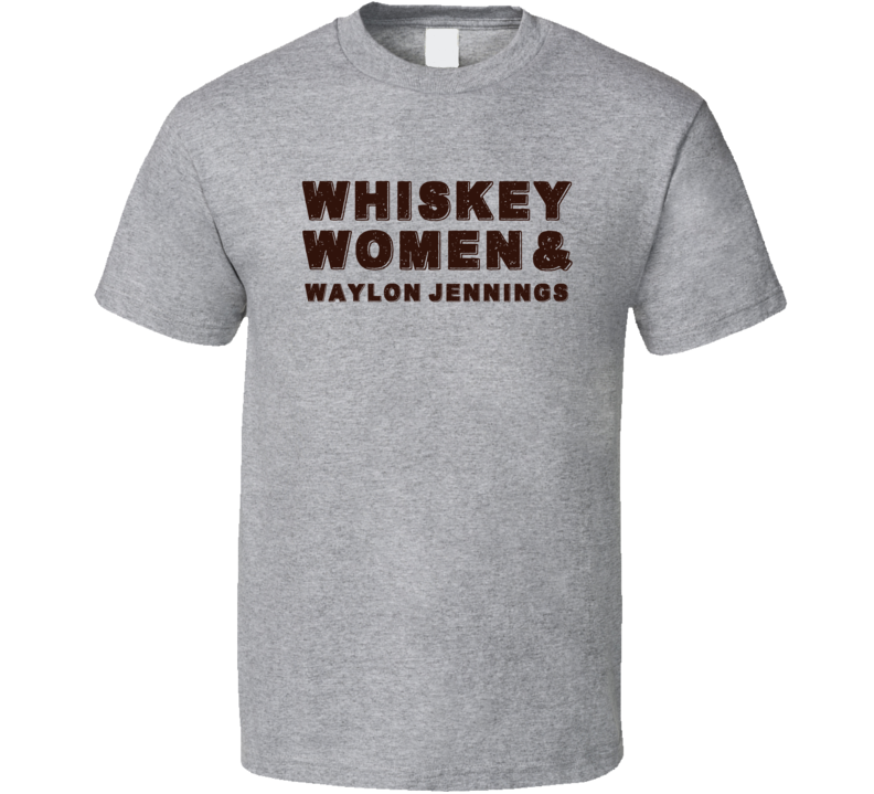 Waylon Jennings Whiskey Women Country Music Fan T Shirt
