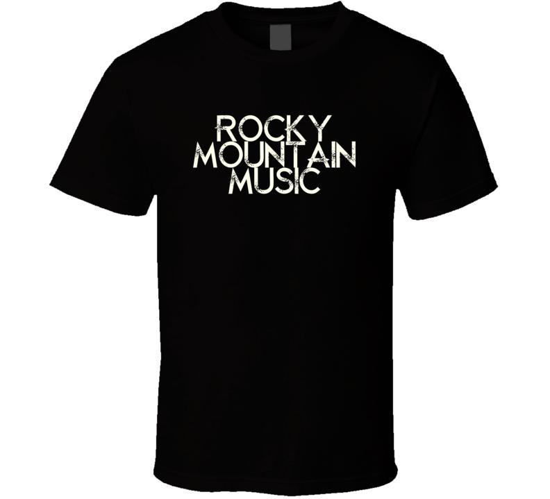 Rocky Mountain Music Eddie Rabbitt Country Music T Shirt