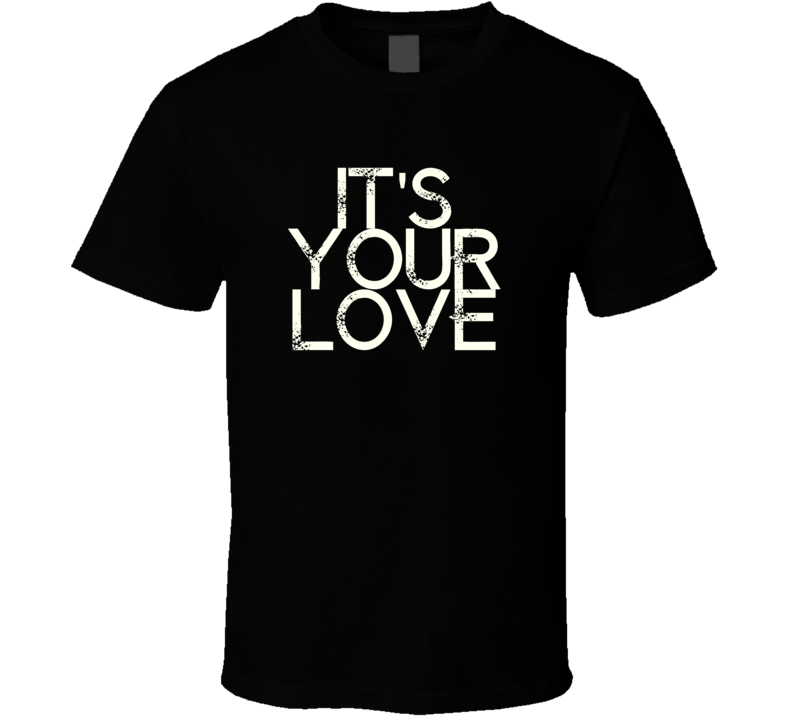 Its Your Love Faith Hill And Tim Mcgraw Country Music T Shirt-6555
