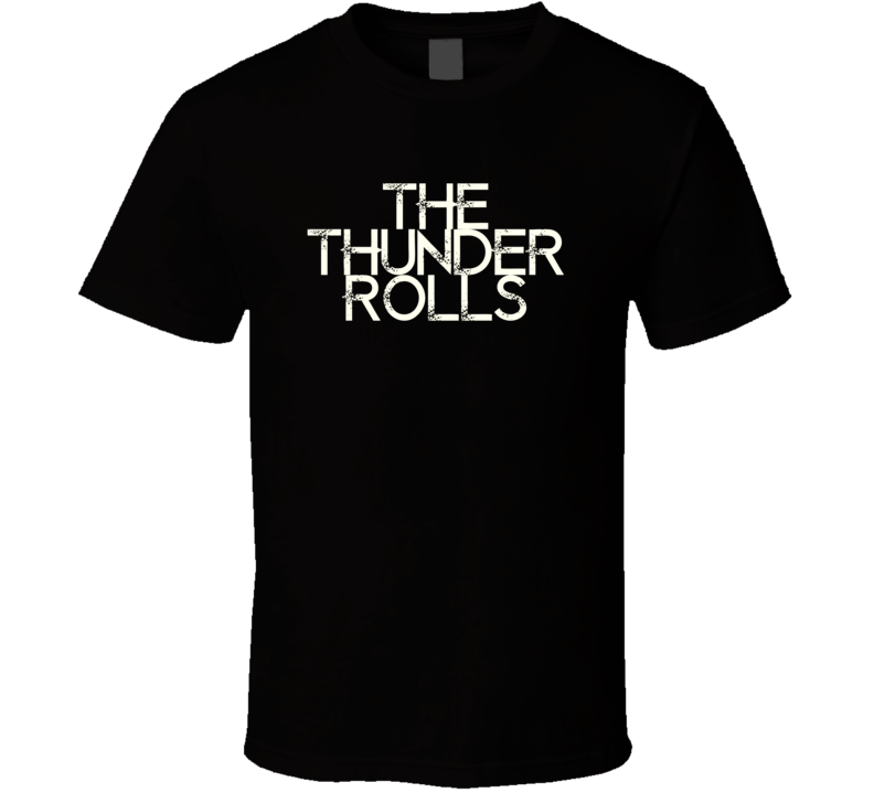 The Thunder Rolls Garth Brooks Country Music Fan T Shirt