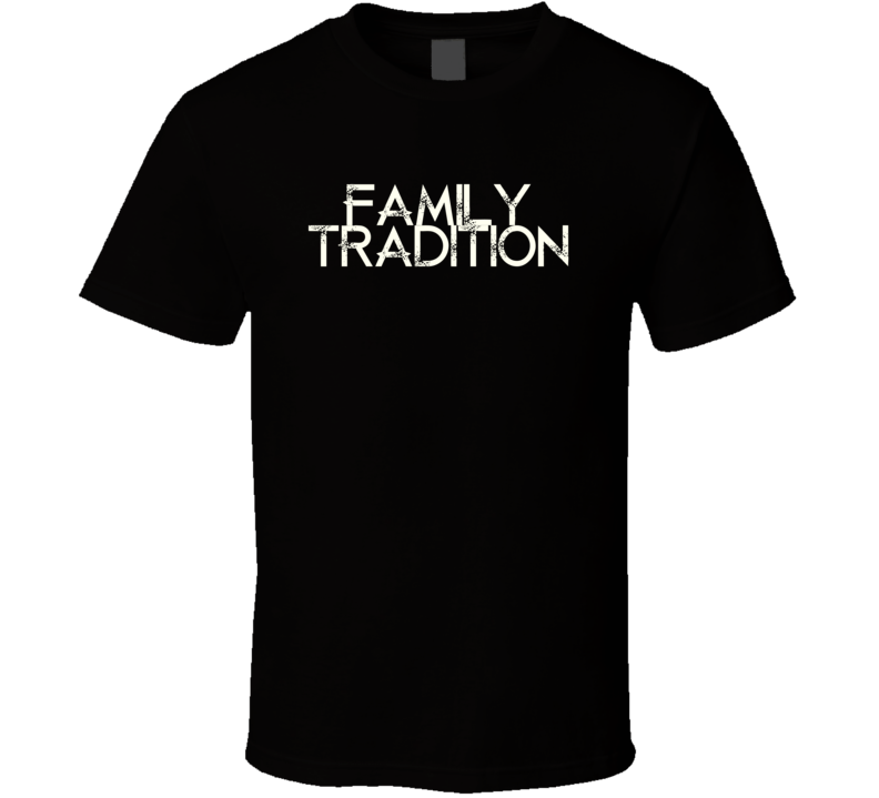 Family Tradition Hank Williams Jr Country Music T Shirt