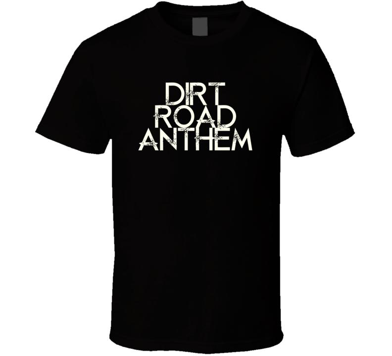 Dirt Road Anthem Jason Aldean Country Music Fan T Shirt