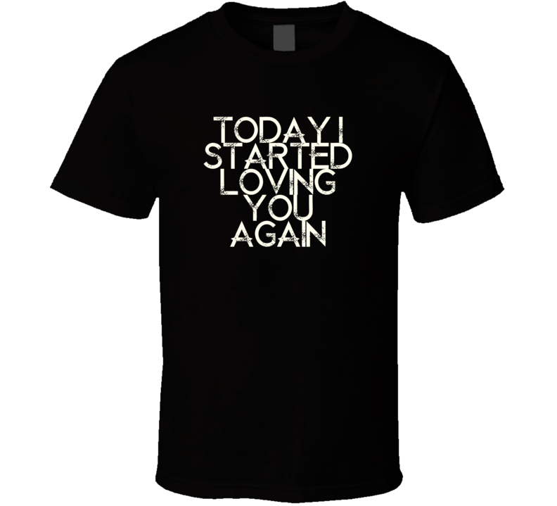 Today I Started Loving You Again Merle Haggard Country Music T Shirt