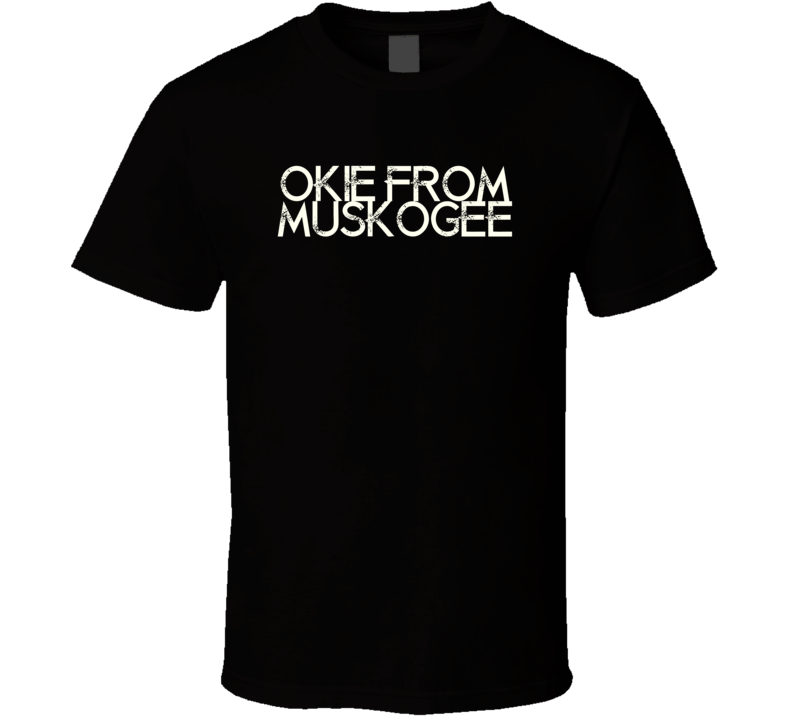 Okie From Muskogee Merle Haggard Country Music T Shirt