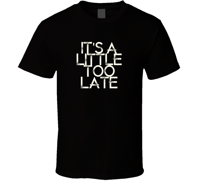 Its A Little Too Late Tanya Tucker Country Music T Shirt