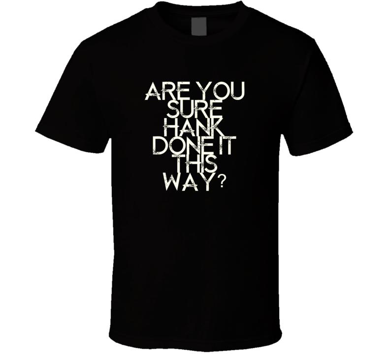 You Sure Hank Done It This Way Waylon Jennings Country Music T Shirt