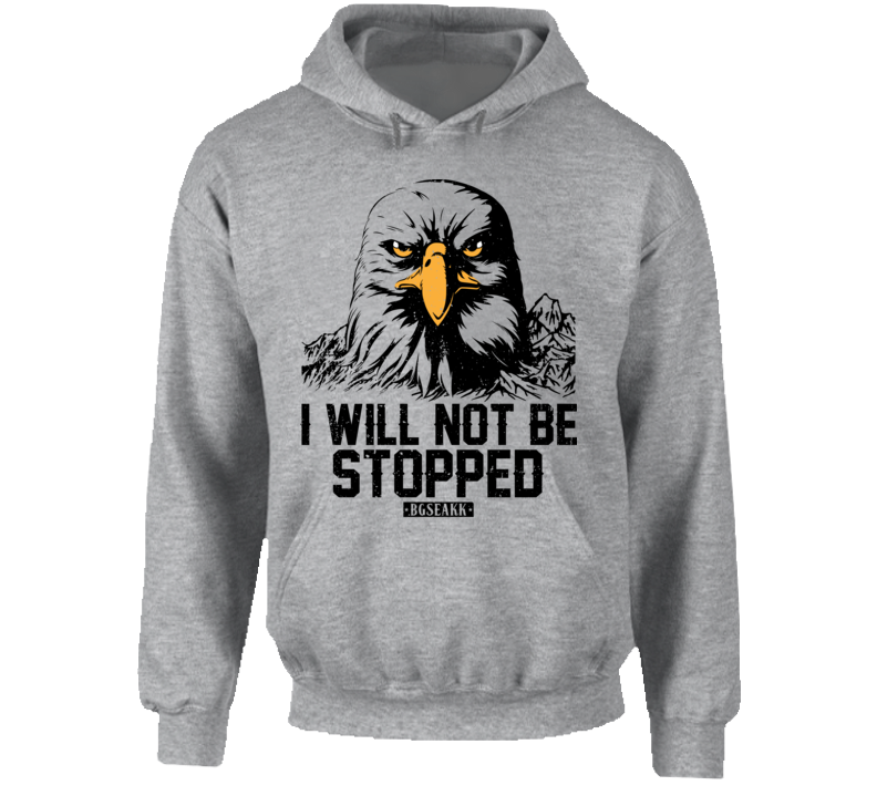 I Will Not Be Stopped Hoodie
