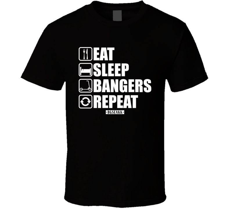 Eat Sleep Bangers Repeat T Shirt
