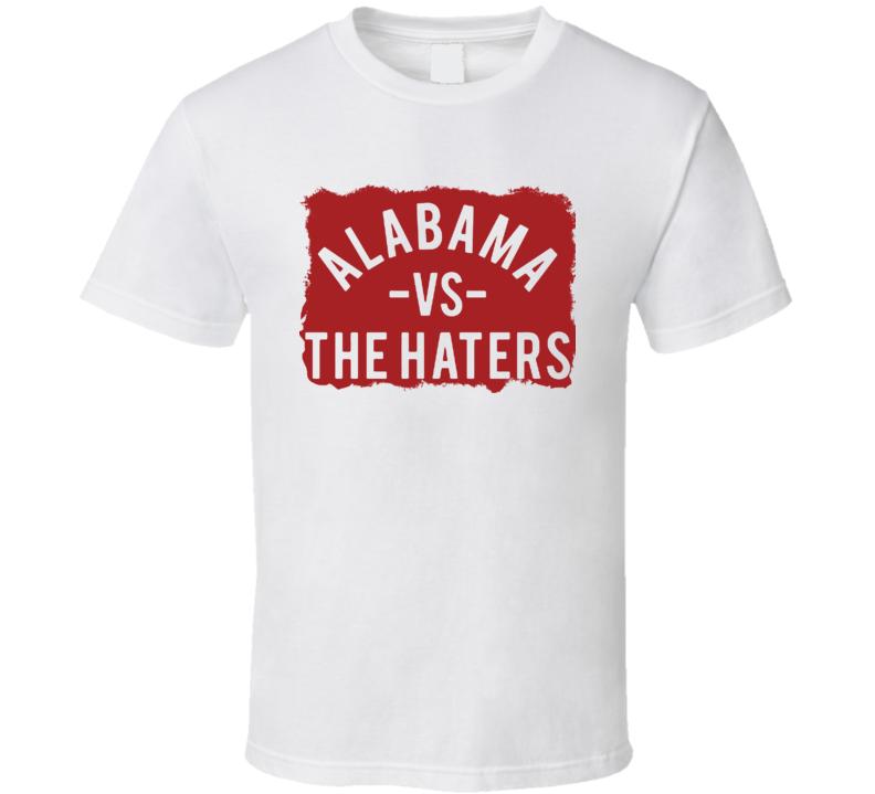 Crimson Tide Alabama Vs Haters Football Fan T Shirt