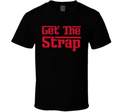 Get The Strap 50 Cent Rapper Feud Power Fan T Shirt
