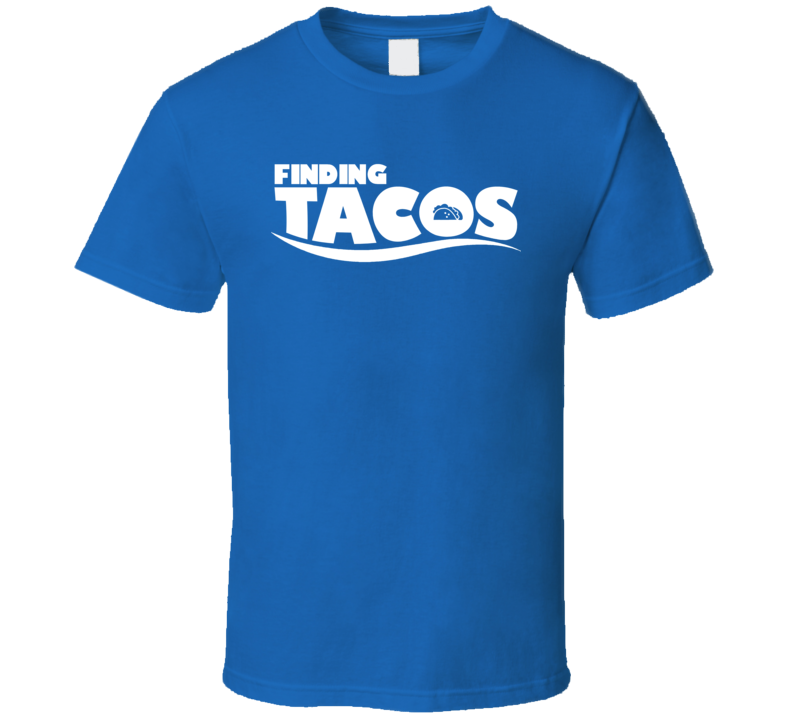 Finding Tacos Nemo Junk Food Lover Parody Mashup Funny Party T Shirt