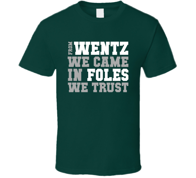 In Carson Wentz Nick Foles We Trust Philadelphia Football Qb Fan T Shirt