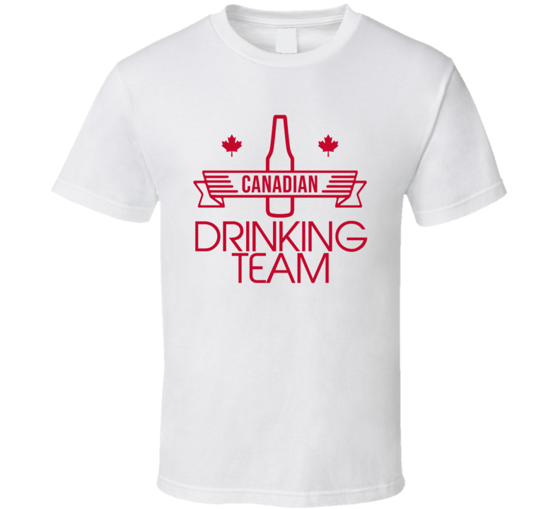 Canadian Drinking Team Canada Day Pride Holiday Beer Party T Shirt